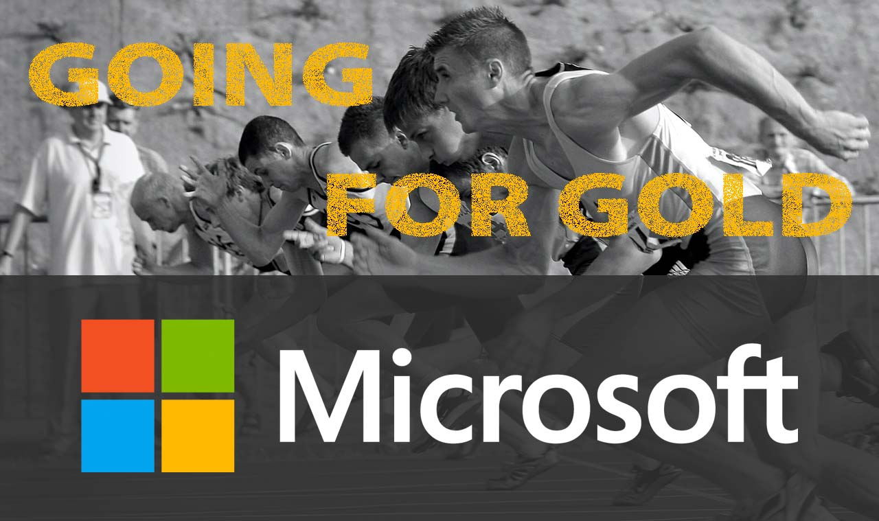 Microsoft going for Gold!
